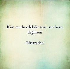 40 afflicted patients who have come out of the depths of Philosophers Club . - Felsefeciler Kulübünün Derinliklerinden Çıkmış Hastası Olunan 40 Afili S. 40 Affirmative Words with Patients Out of the Depths of Philosophers Club . The Words, Cool Words, Cute Quotes For Him, Words Quotes, Sayings, Relationship Pictures, Quotes About Everything, Encouragement, Friedrich Nietzsche