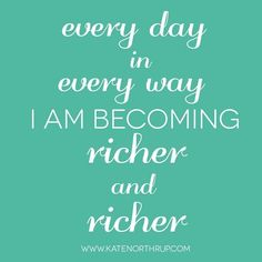 Every day in every way I am becoming richer and richer #moneylove note