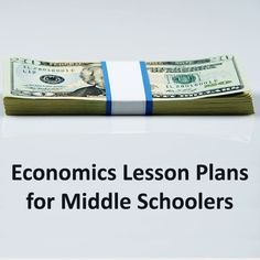 Collection of Economics Lesson Plans for Middle School Students