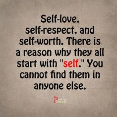 Self-love, Self-respect, and Self-worth ~ ~fb@Positive Outlooks