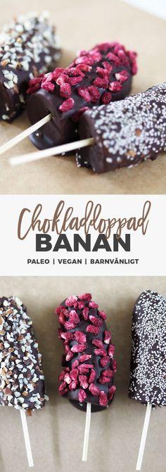 Recept: Chokladdoppade bananer. Paleo, mölkfritt, nyttig glass Healthy Food, Healthy Recipes, Lchf, Paleo, Sweets, Candy, Vegan, Cookies, Chocolate