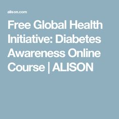 Free Global Health Initiative: Diabetes Awareness Online Course | ALISON