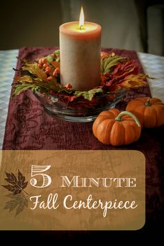 Create an easy fall centerpiece in 5 minutes or less. All you will need are leaves, berries, a candle, and glass container | My Beautiful Everyday