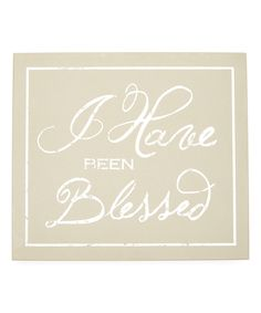 Look at this #zulilyfind! Olive & White 'I Have Been Blessed' Wall Sign by Twelve Timbers #zulilyfinds