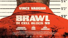 Brawl In Cell Block 99 (GR SUBS)(ΔΡΑΣΗΣ)