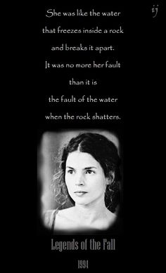 Legends Of The Fall This Quote Was The Best Part Of The Movie