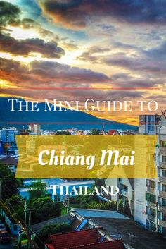 5 Things to Do in Chiang Mai: a Mini Guide to Chiang Mai