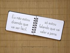 Eu não estou dizendo que vai ser fácil, só estou falando que vai valer a pena! #fácil #valerapena