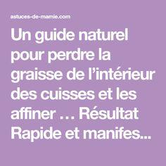 Un guide naturel pour perdre la graisse de l'intérieur des cuisses et les affiner … Résultat Rapide et manifeste ! - .: Astuces De Mamie :.
