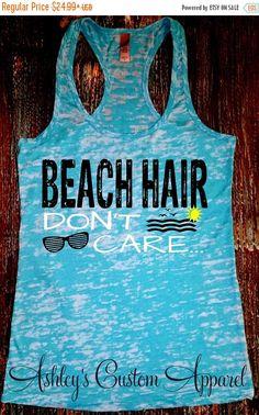 Beach Hair Don't Care - Beach Hair- Vacation Tanks - Summer Tank - Beach Tank…