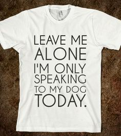 LEAVE ME ALONE - glamfoxx.com - Skreened T-shirts, Organic Shirts, Hoodies, Kids Tees, Baby One-Pieces and Tote Bags
