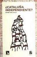¿Cataluña independiente? / Xavier Vidal-Folch.     Los Libros de la Catarata 2013