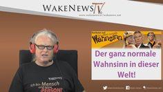 Der ganz normale Wahnsinn in dieser Welt – Wake News Radio/TV 20160721