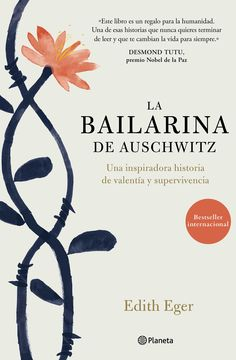 La bailarina de Auschwitz by Edith Eger - Books Search Engine New Books, Good Books, Books To Read, The Choice Book, Reading Online, Books Online, Learning To Live Again, Leadership, Love Book