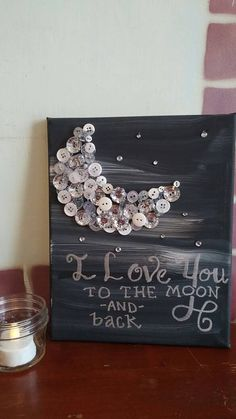 Moon button art on canvas Love you to the Moon by TheBlessedBrush