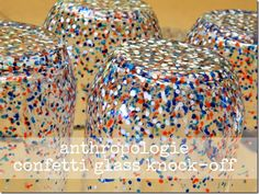 Anthropologie Hack DIY: Confetti glass --- EASY AND CHEAP!!! Can be use for a tumbler set, votive candles, vase, bowls, etc.