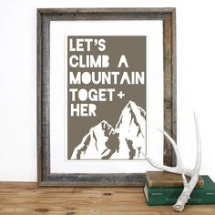 'let's climb a mountain together' print by bobby rocks | notonthehighstreet.com