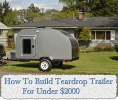 How To Build Teardrop Trailer For Under $2000 To buy a ready made teardrop camper you are looking between 4 – 10k and that is obviously to much money for us frugal folks :). With some good budgeting and some hrs spent looking at free or reclaimed materials I think we could get this well under $2…