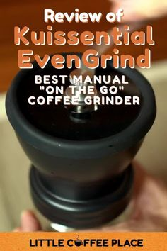 The EvenGrind is the go to grinder for on the go. You can have perfectly ground coffee anywhere you go! #littlecoffeeplace #coffeegrinder #sustainableliving #giftideas