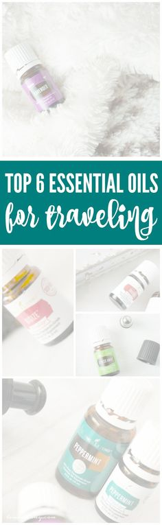 Top 6 Essential Oils for Traveling! Headed on a Spring Break or Summer Family Vacation? Here are the Things You Need to Pack for Everyday Health and Wellness!