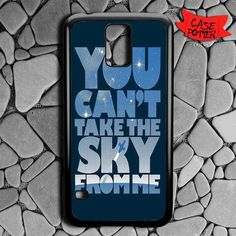 You Cant Take The Sky From Me Quotes Samsung Galaxy S5 Black Case