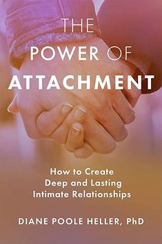 Free eBook The Power of Attachment: How to Create Deep and Lasting Intimate Relationships Author Diane Poole Heller Ph. and Peter Levine Ph. Internal Family Systems, Family Psychology, Attachment Theory, Psychological Science, Diane, Free Pdf Books, Exeter, Deep, Free Reading