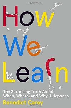 How We Learn: The Surprising Truth About When, Where, and Why It Happens by Benedict Carey: Study smarter, not harder. http://www.nytimes.com/2014/08/24/books/review/how-we-learn-by-benedict-carey.html?_r=0 #Books #Education #Learning