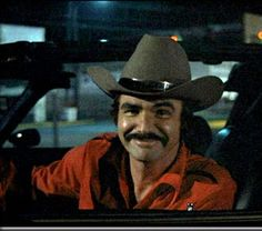 Smokey and the Bandit. The classic smile
