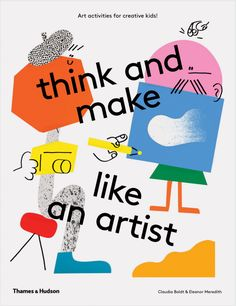 Booktopia has think and make like an artist, Art activities for creative kids! by Claudia Boldt. Buy a discounted Paperback of think and make like an artist online from Australia's leading online bookstore. Kids Graphic Design, Graphic Design Posters, Graphic Design Illustration, Print Design, Collage Illustration, Design Graphique, Art Graphique, Branding, Art Du Collage