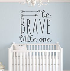 Be Brave Little One Wall Decal Quote - Nursery Wall Decals - Arrow Wall Decal - Baby Nursery Decor Vinyl Wall Decal