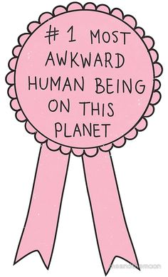 """""""Most Awkward Human Being"""" by meandthemoon 