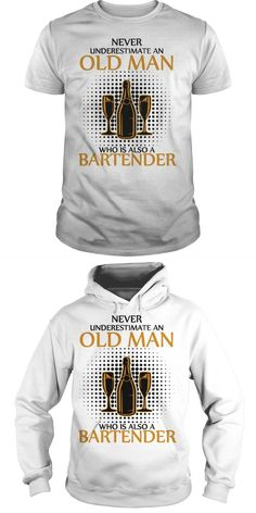 Never Underestimate An Old Man Who Is Also A Bartender T Shirt, Bartender T Shirt, Bartender Funny T Shirt, Im A Bartender T Shirt, Funny Bartender T Shirt, Funny Drinking Shirt, Im The Bartender T Shirt, Keep Calm Im A Bartender T Shirt  Guys Tee Hoodie Sweat Shirt Ladies Tee Bartender T Shirt Design Bartender T Shirt Ideas I Said Hey Bartender T Shirt Tip Your Bartender T Shirts