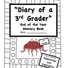 Your students will love their 3rd Grade End of the Year Memory Book!This 35 page memory book includes:Diary of A 3rd Grader Cover PageDiary Ded...