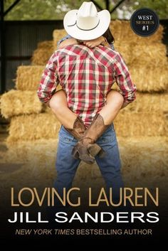 Loving Lauren (The West Series Book 1) by Jill Sanders, http://smile.amazon.com/dp/B00J096MG8/ref=cm_sw_r_pi_dp_L-Quub1RNVY59