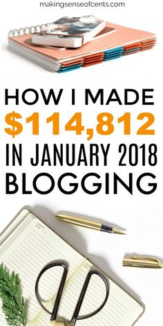How I Made $114,812 In January 2018 Blogging