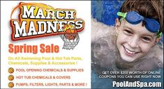 March Madness Spring Specials On All Pool And Hot Tub Chemicals, Supplies And Parts Automatic Pool Vacuum, Hot Tub Accessories, Spa Chemicals, Swimming Pool Chlorine, Hot Tub Cover, Pool Service, Spa Water, March Madness