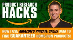 TO FIND HOME-RUN AMAZON FBA 2017 PRODUCTS! AND HOW TO USE AMAZON'S PRIVATE SALES DATA