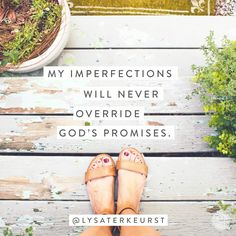 Imperfections never override God's promises