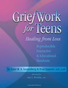 GriefWork for Teens - Reproducible Interactive & Educational Handouts, http://www.amazon.com/dp/1570252629/ref=cm_sw_r_pi_awdl_PIqavb1YYWY99