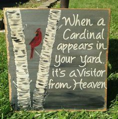 Cardinal means a visitor from heaven.