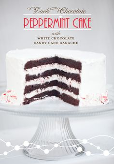 Dark Chocolate Peppermint Cake with White Chocolate Candy Cane Ganache
