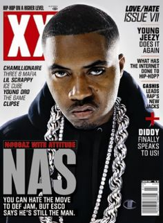 In a variety of media you can see the repetitive stereotype of the 'angry black man'. Nas on the cover of XXL Magazine is just one example.    http://www.cnn.com/2010/POLITICS/06/16/angry.black.man.obama/index.html