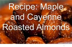 Maple and Cayenne Roasted Almonds