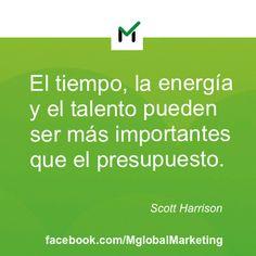 """""""El tiempo, la energía y el talento pueden ser más importantes que el presupuesto"""". Sott Harrison. #Marketing #publicidad"""