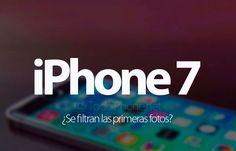 Sabías que iPhone 7 ¿Se filtran las primeras fotos?