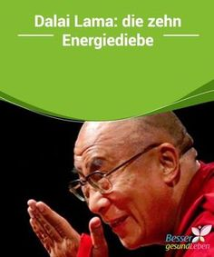 Dalai Lama: die zehn Energiediebe — Besser Gesund Leben Dalai the ten energy thieves We all have enough but we have to learn this on Wise to use and not to waste. This energy enables us to work motivated, positive everyday motivation Dalai Lama, Healthy Sport, Positive Energie, Feel Good, Good To Know, Tips To Be Happy, Mental Training, Mind Tricks, Chakra Meditation