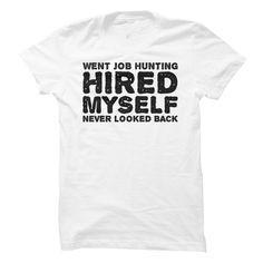 (Tshirt Cool Choose) Hired Myself Free Shirt design Hoodies Tee Shirts