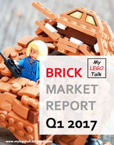 NEW BRICK MARKET REPORT Q1 2017 - now available for download ! Lego News, Lego Brick, Marketing, Lego Blocks