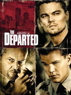 The Departed-Phenomenal Scorsese film!