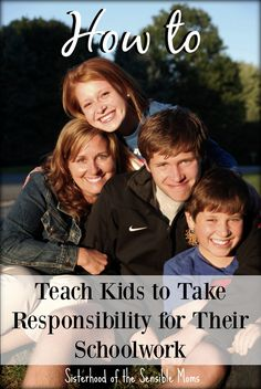 Teach Kids to Take Responsibility for Their Schoolwork - Sisterhood of the Sensible Moms